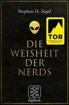 Die Weisheit der Nerds ebook by Stephen H. Segal, Achim Fehrenbach