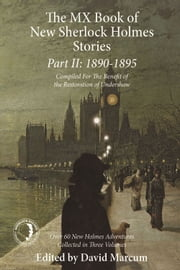 The MX Book of New Sherlock Holmes Stories Part II - 1890 to 1895 ebook by David Marcum