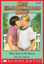 The Baby-Sitters Club #109: Mary Anne to the Rescue ebook by Ann M. Martin