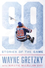 99: Stories of the Game ebook by Kobo.Web.Store.Products.Fields.ContributorFieldViewModel
