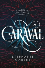 Caraval ebook by Stephanie Garber