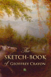 The Sketch-Book of Geoffrey Crayon ebook by Washington Irving