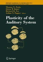Plasticity of the Auditory System ebook by Thomas N. Parks,Edwin W. Rubel,Richard R. Fay