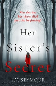 Her Sister's Secret ebook by E. V. Seymour