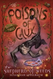 The Poisons of Caux: The Shepherd of Weeds (Book III) ebook by Susannah Appelbaum,Andrea Offermann