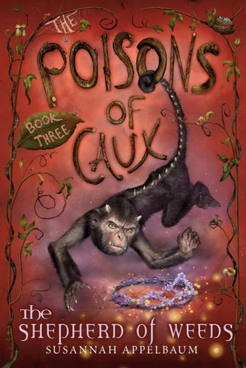 The Poisons of Caux: The Shepherd of Weeds (Book III) ebook by Susannah Appelbaum