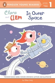 Clara and Clem in Outer Space ebook by Ethan Long,Casey Holloway