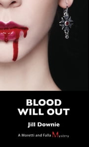 Blood Will Out - A Moretti and Falla Mystery ebook by Jill Downie