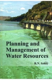Planning and Management of Water Resources ebook by R.N. Sahay