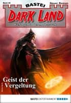 Dark Land 39 - Horror-Serie - Geist der Vergeltung ebook by Rafael Marques