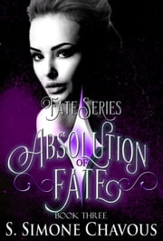 Absolution of Fate ebook by S. Simone Chavous