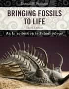 Bringing Fossils to Life ebook by Donald R. Prothero