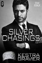 Silver Chasings ebook by Kestra Gravier