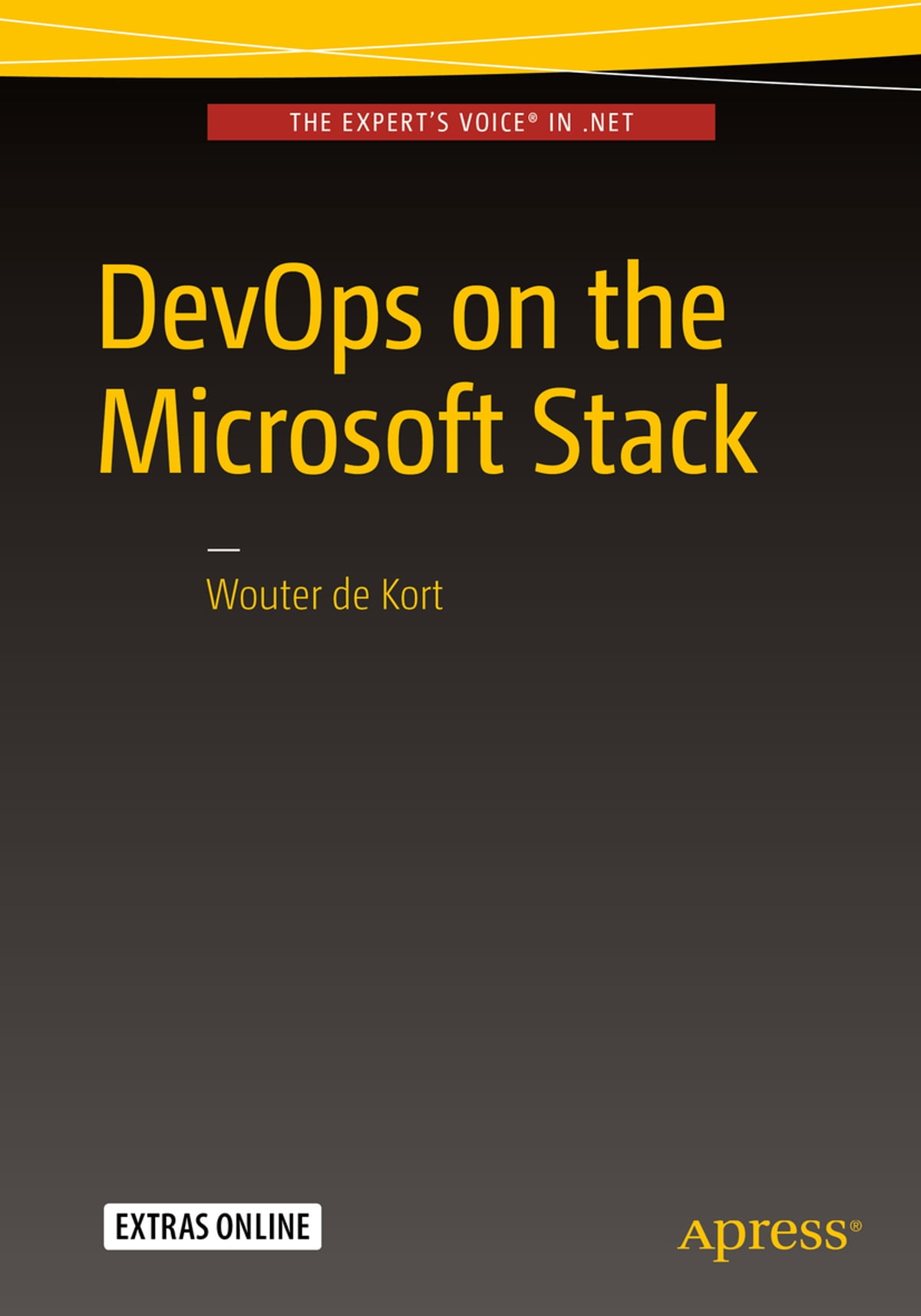 Devops On The Microsoft Stack Ebook By Wouter De Kort