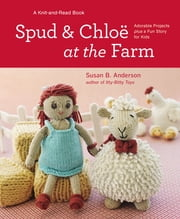 Spud and Chloe at the Farm ebook by Susan B. Anderson