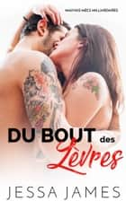 Du Bout des Lèvres ebook by Jessa James