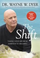 The Shift ebook by Dr. Wayne W. Dyer