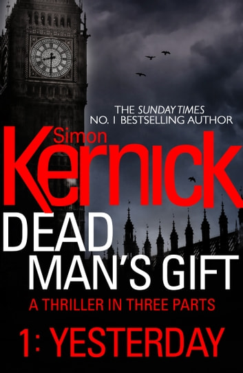 Dead Man's Gift: Yesterday (Part 1) ebook by Simon Kernick