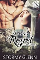 Beyond Regret ebook by Stormy Glenn