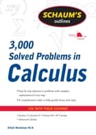 Schaum's 3,000 Solved Problems in Calculus ebook by Elliott Mendelson