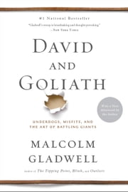 David and Goliath - Underdogs, Misfits, and the Art of Battling Giants ebooks by Malcolm Gladwell