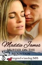 Murder on the Mountain ebook by Maddie James
