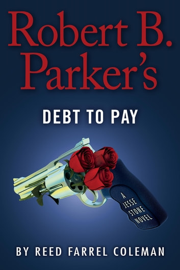 Robert B. Parker's Debt to Pay ebook by Reed Farrel Coleman