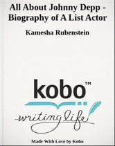 All About Johnny Depp - Biography of A List Actor ebook by Kamesha Rubenstein