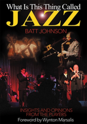 What is this thing called jazz ebook by batt johnson what is this thing called jazz insights and opinions from the players ebook by fandeluxe Images