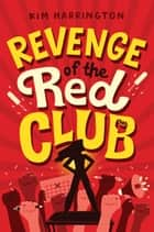 Revenge of the Red Club e-bog by Kim Harrington