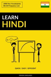 Learn Hindi: Quick / Easy / Efficient: 2000 Key Vocabularies ebook by Pinhok Languages