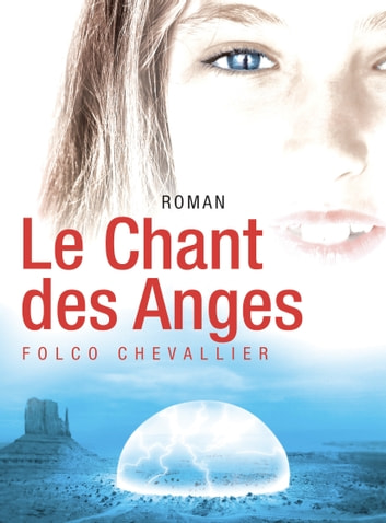 Le Chant des Anges ebook by Folco Chevallier