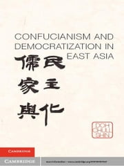 Confucianism and Democratization in East Asia ebook by Doh Chull Shin