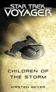 Star Trek: Voyager: Children of the Storm ebook by Kirsten Beyer