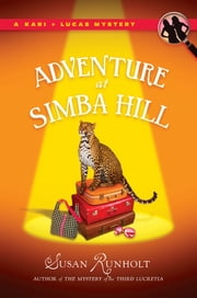 The Adventure at Simba Hill ebook by Susan Runholt