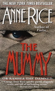 The Mummy or Ramses the Damned ebook by Anne Rice