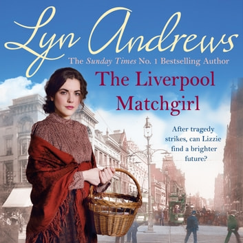 The Liverpool Matchgirl: The most heartwarming saga you'll read this summer audiobook by Lyn Andrews