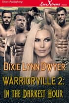 Warriorville 2: In the Darkest Hour ebook by
