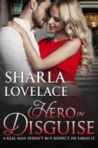 Hero in Disguise ebook by Sharla Lovelace