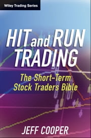 Hit and Run Trading - The Short-Term Stock Traders' Bible ebook by Jeff Cooper, James J. Cramer