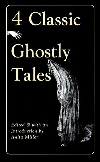 Four Classic Ghostly Tales eBook by