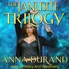 The Janusite Trilogy - Undercover Elementals, Books 1-3 audiobook by Anna Durand