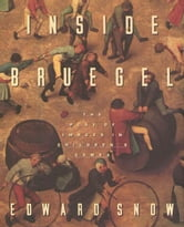 Inside Bruegel - The Play of Images in Children's Games ebook by Edward Snow