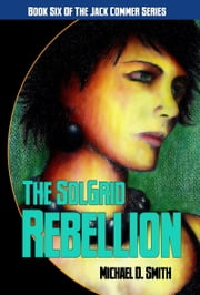 The Solgrid Rebellion ebook by Michael D. Smith