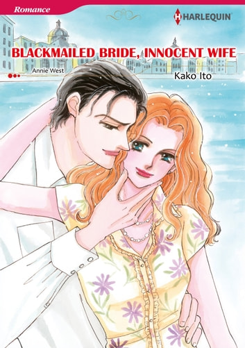 BLACKMAILED BRIDE, INNOCENT WIFE (Harlequin Comics) - Harlequin Comics ebook by Annie West