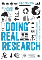 Doing Real Research - A Practical Guide to Social Research ebook by Professor Eric Jensen, Charles Laurie