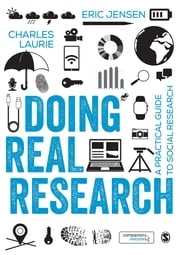 Doing Real Research - A Practical Guide to Social Research ebook by Professor Eric Jensen,Charles Laurie