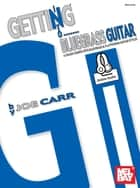 Getting Into Bluegrass Guitar ebook by Joe Carr