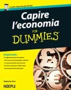 Capire l'economia For Dummies ebook by Roberto Fini