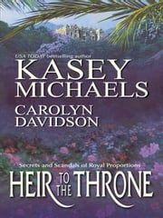 Heir to the Throne - Her Royal Pain-in-the-Highness\A King Without a Country ebook by Kasey Michaels, Carolyn Davidson